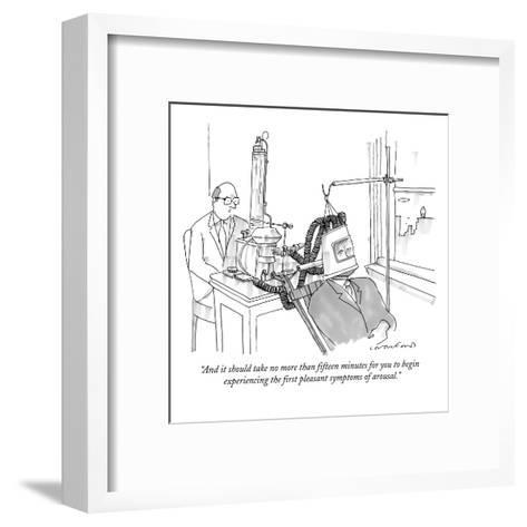 """""""And it should take no more than fifteen minutes for you to begin experien?"""" - New Yorker Cartoon-Michael Crawford-Framed Art Print"""