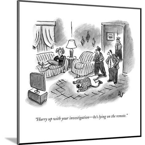 """""""Hurry up with your investigation?he's lying on the remote."""" - New Yorker Cartoon-Frank Cotham-Mounted Premium Giclee Print"""