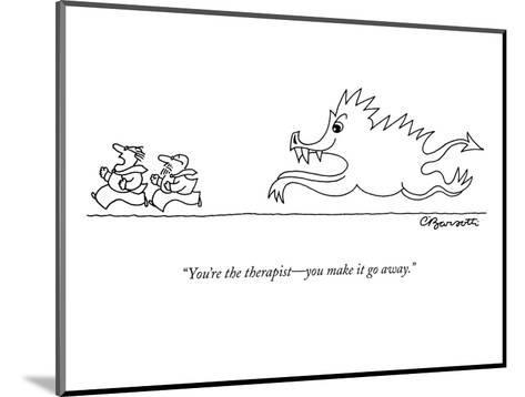 """You're the therapist?you make it go away."" - New Yorker Cartoon-Charles Barsotti-Mounted Premium Giclee Print"