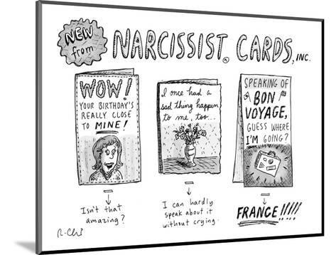 Narcissist Cards. - New Yorker Cartoon-Roz Chast-Mounted Premium Giclee Print