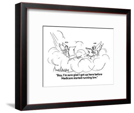 """""""Boy, I'm sure glad I got up here before Medicare started running low."""" - Cartoon-Mort Gerberg-Framed Art Print"""