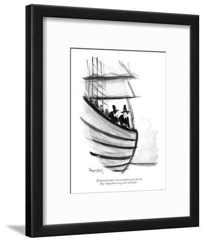 """""""Religious freedom is my immediate goal, but my long-range plan is to go i?"""" - New Yorker Cartoon-Donald Reilly-Framed Art Print"""