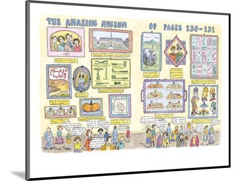 Museum of pages 150-151 - New Yorker Cartoon-Roz Chast-Mounted Premium Giclee Print