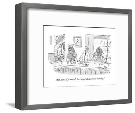 """Well, some of us mortals have to get up tomorrow morning."" - New Yorker Cartoon-Danny Shanahan-Framed Art Print"