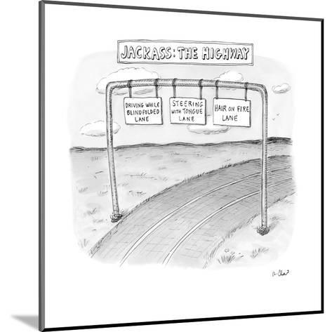 """Highway with exit options: """"driving while blidfolded lane,"""" """"steering with?"""" - New Yorker Cartoon-Roz Chast-Mounted Premium Giclee Print"""