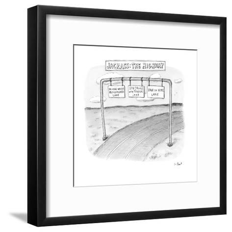 """Highway with exit options: """"driving while blidfolded lane,"""" """"steering with?"""" - New Yorker Cartoon-Roz Chast-Framed Art Print"""