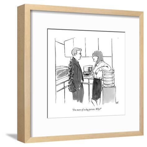 """I'm more of a dog person. Why?"" - New Yorker Cartoon-Carolita Johnson-Framed Art Print"