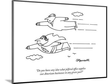 """Do you have any idea what pilfered office supplies cost American business?"" - New Yorker Cartoon-Charles Barsotti-Mounted Premium Giclee Print"