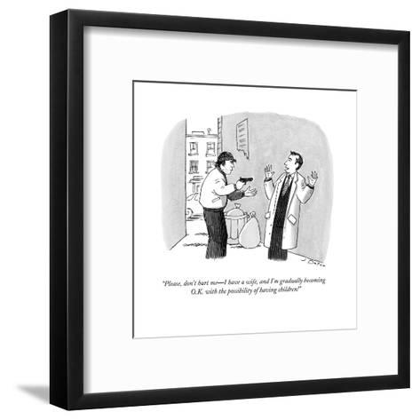 """""""Please, don't hurt me?I have a wife, and I'm gradually becoming O.K. with?-Joe Dator-Framed Art Print"""