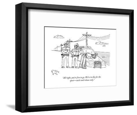"""All right, you're free to go. We're in this for the sport?catch and relea?-Farley Katz-Framed Art Print"