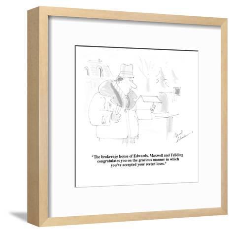 """""""The brokerage house of Edwards, Maxwell and Fellding congratulate you on ?"""" - Cartoon-Bernard Schoenbaum-Framed Art Print"""