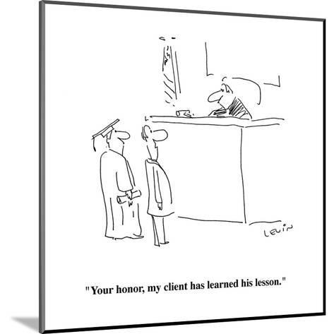 """""""Your honor, my client has learned his lesson."""" - Cartoon-Arnie Levin-Mounted Premium Giclee Print"""