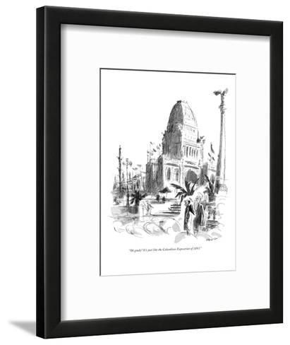 """Oh goody! It's just like the Columbian Exposition of 1893."" - New Yorker Cartoon-James Stevenson-Framed Art Print"