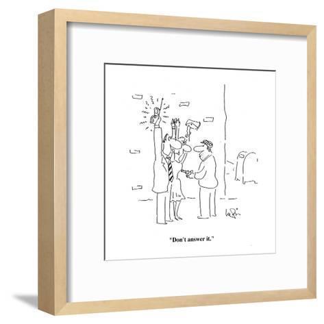 """Don't answer it."" - Cartoon-Arnie Levin-Framed Art Print"