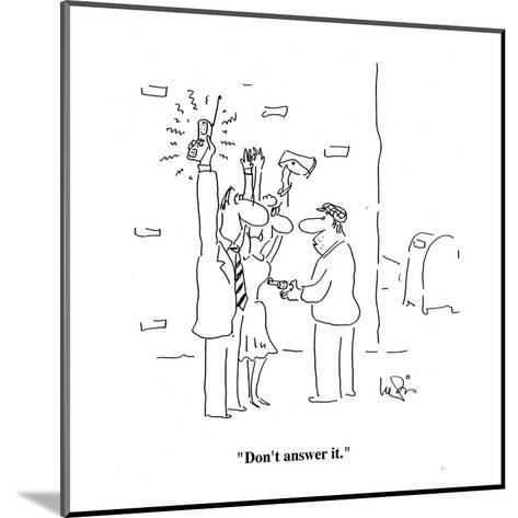 """Don't answer it."" - Cartoon-Arnie Levin-Mounted Premium Giclee Print"