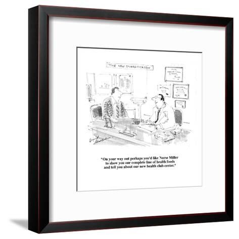 """On your way out perhaps you'd like Nurse Miller to show you our complete ?"" - Cartoon-Bernard Schoenbaum-Framed Art Print"