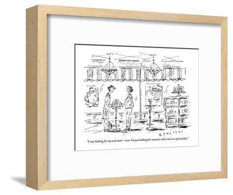 """""""I was looking for my soul mate?now I'm just looking for someone who's not?-Barbara Smaller-Framed Art Print"""