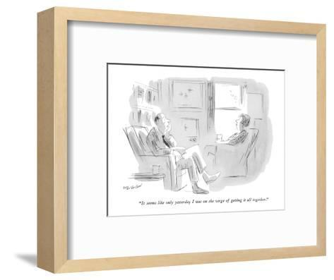 """It seems like only yesterday I was on the verge of getting it all togethe?"" - New Yorker Cartoon-James Stevenson-Framed Art Print"