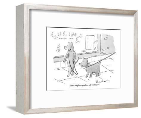 """""""How long have you been self-employed?"""" - New Yorker Cartoon-Danny Shanahan-Framed Art Print"""