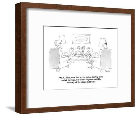 """""""O.K., kids, now that we've gotten the big news out of the way, which one ?"""" - Cartoon-Jack Ziegler-Framed Art Print"""