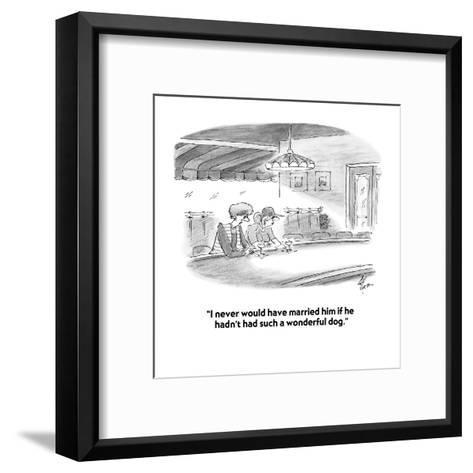 """I would never have married him if he hadn't had such a wonderful dog."" - Cartoon-Frank Cotham-Framed Art Print"