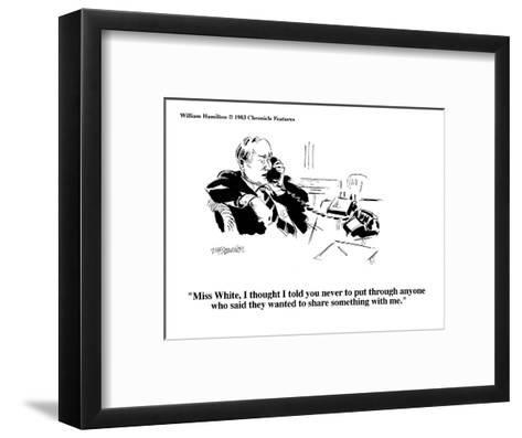 """Miss White, I thought I told you never to put through anyone who said the?"" - Cartoon-William Hamilton-Framed Art Print"