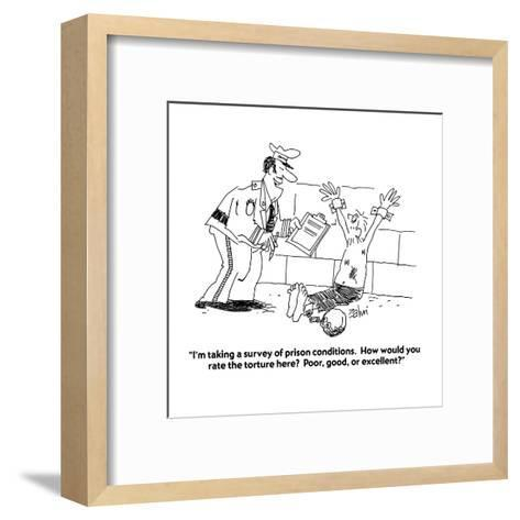"""I'm taking a survey of prison conditions.  How would you rate the torture?"" - Cartoon-Bob Zahn-Framed Art Print"