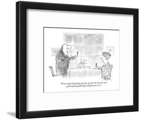 """""""Prices may keep going up, up, up, but my love for you will remain positiv?"""" - New Yorker Cartoon-Robert Weber-Framed Art Print"""