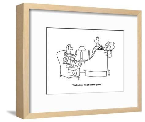 """""""Well, okay.  I'm off to the games."""" - Cartoon-Ted Goff-Framed Art Print"""