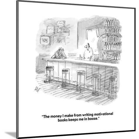 """""""The money I make from writing motivational books keeps me in booze."""" - Cartoon-Frank Cotham-Mounted Premium Giclee Print"""