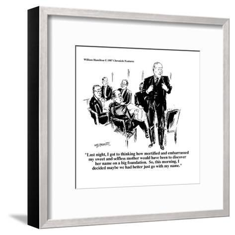 """Last night, I got to thinking how mortified and embarrassed my sweet and ?"" - Cartoon-William Hamilton-Framed Art Print"