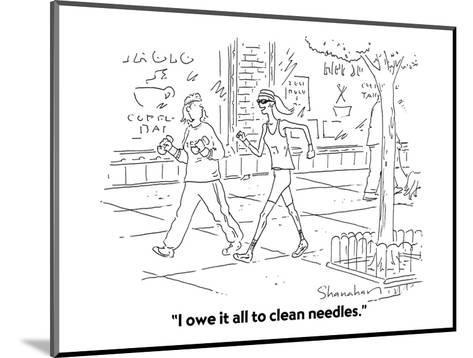 """I owe it all to clean needles."" - Cartoon-Danny Shanahan-Mounted Premium Giclee Print"