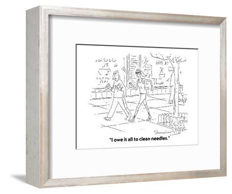 """I owe it all to clean needles."" - Cartoon-Danny Shanahan-Framed Art Print"