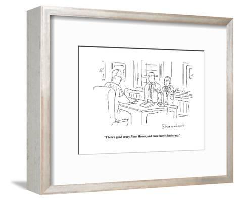 """""""There's good crazy, Your Honor, and then there's bad crazy.""""  - Cartoon-Danny Shanahan-Framed Art Print"""