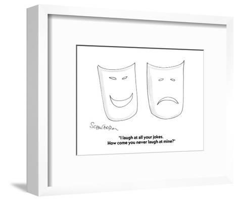 """""""I laugh at all your jokes.  How come you never laugh at mine?"""" - Cartoon-Harley L. Schwadron-Framed Art Print"""