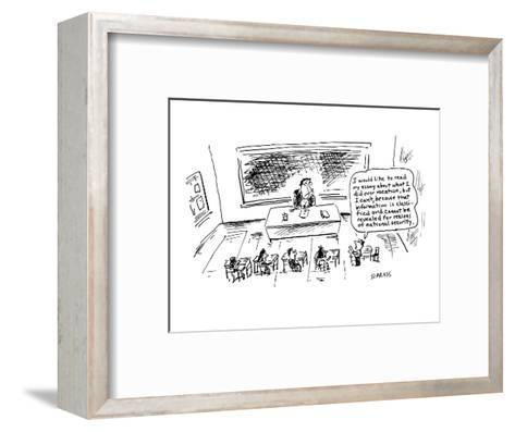 I would like to read my essay about what I did over vacation, but I can't,? - Cartoon-David Sipress-Framed Art Print