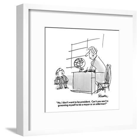 """""""No, I don't want to be president.  Can't you see I'm grooming myself to b?"""" - Cartoon-Boris Drucker-Framed Art Print"""