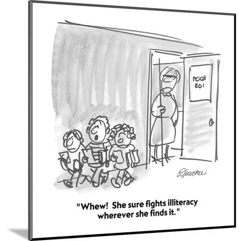 """Whew!  She sure fights illiteracy wherever she finds it."" - Cartoon-Boris Drucker-Mounted Premium Giclee Print"