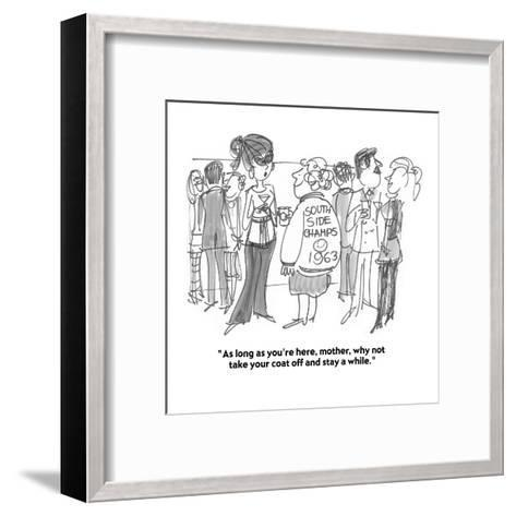 """""""As long as you're here, mother, why not take your coat off and stay a whi?"""" - Cartoon-Boris Drucker-Framed Art Print"""