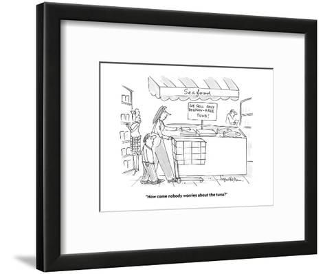 """""""How come nobody worries about the tuna?"""" - Cartoon-Harley L. Schwadron-Framed Art Print"""