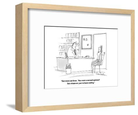 """Eat more oat bran.  You want a second opinion?  Eat whatever you've been ?"" - Cartoon-Harley L. Schwadron-Framed Art Print"