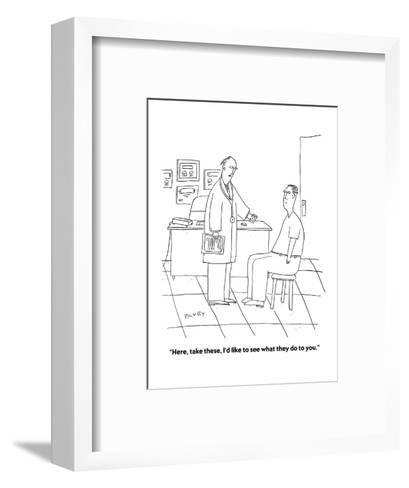 """""""Here, take these, I'd like to see what they do to you."""" - Cartoon-Peter C. Vey-Framed Art Print"""