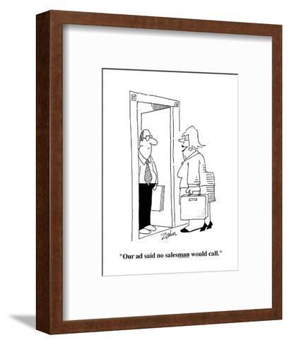 """""""Our ad said no salesman would call."""" - Cartoon-Bob Zahn-Framed Art Print"""