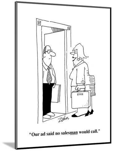 """Our ad said no salesman would call."" - Cartoon-Bob Zahn-Mounted Premium Giclee Print"
