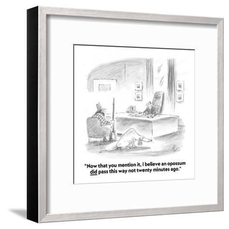 """""""Now that you mention it, I believe an opossum did pass this way not twent?"""" - Cartoon-Frank Cotham-Framed Art Print"""