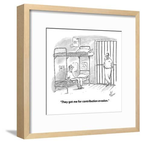 """They got me for contribution evasion."" - Cartoon-Frank Cotham-Framed Art Print"