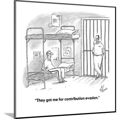 """""""They got me for contribution evasion."""" - Cartoon-Frank Cotham-Mounted Premium Giclee Print"""