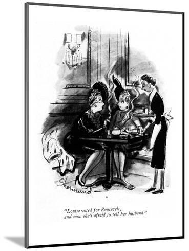 """Louise voted for Roosevelt, and now she's afraid to tell her husband."" - New Yorker Cartoon-Barbara Shermund-Mounted Premium Giclee Print"