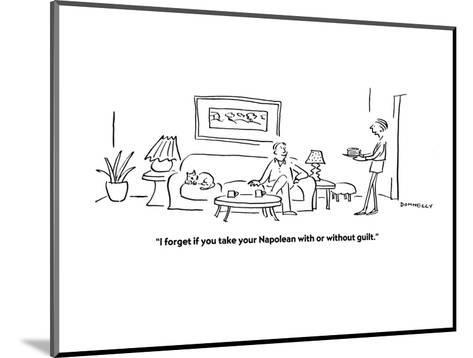 """""""I forget if you take your Napolean with or without guilt."""" - Cartoon-Liza Donnelly-Mounted Premium Giclee Print"""