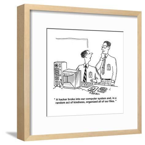 """""""A hacker broke into our computer system and, in a random act of kindness,?"""" - Cartoon-Aaron Bacall-Framed Art Print"""